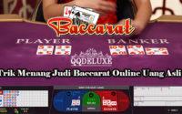 Trik Menang Judi Baccarat Online Uang Asli